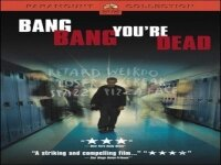 Мъртъв си 2002 Bang Bang You Are Dead 2002